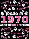 Made In 1970 Aged To Purrfection - Birthday Shirt For Cat Lovers by wantneedlove