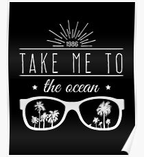 Take Me to the Ocean Poster