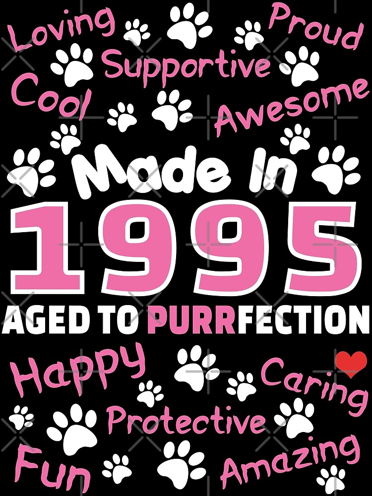 Made In 1995 Aged To Purrfection - Birthday Shirt For Cat Lovers by wantneedlove
