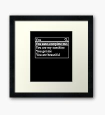 Valentine's Day for geeks and nerds - YOU AUTO COMPLETE ME Framed Print