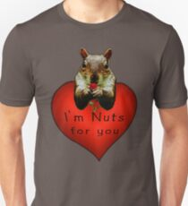 I'm Nuts for you Unisex T-Shirt