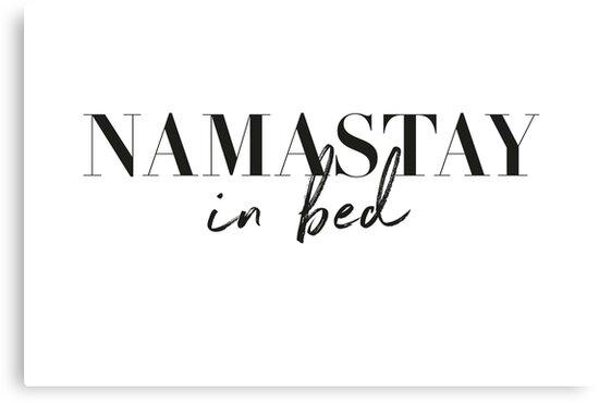 Namastay in bed, namaste by Natalie Digital Cloud