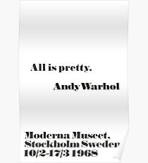 All is pretty Andy Warhol quote Poster