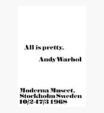 All is pretty Andy Warhol quote Photographic Print