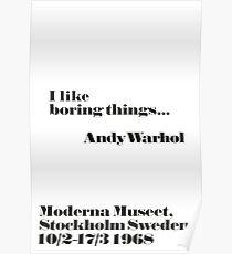 Ich mag langweilige Dinge - Andy Warhol Zitat Poster