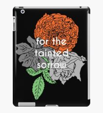 for the tainted sorrow iPad Case/Skin