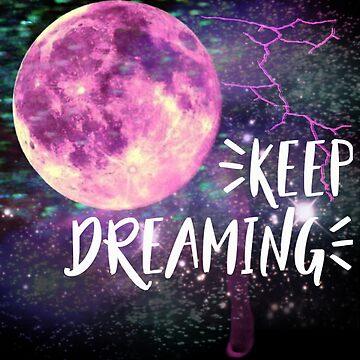 Keep Dreaming Pink Moon by weheartdogs