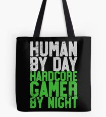 Human By Day, Hardcore Gamer By Night Gamer Gift Tote Bag