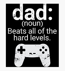 Dad Definition Beats All Hard Levels Funny Gift Photographic Print
