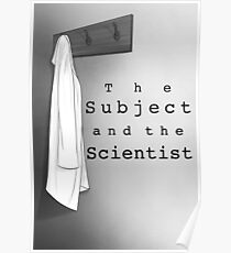 The Subject and the Scientist (The Lab Coat) Poster