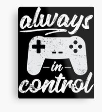 Always In Control Funny Retro Console Gaming Metal Print