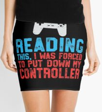 If You're Reading This Forced Put Down Controller Mini Skirt