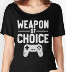 Weapon Of Choice Funny Game Controller Gamer  Women's Relaxed Fit T-Shirt