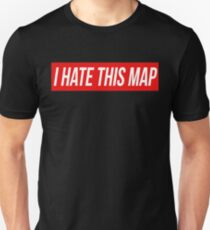 I Hate This Map Trendy Funny Gamer Unisex T-Shirt