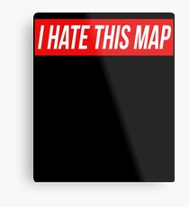 I Hate This Map Trendy Funny Gamer Metal Print