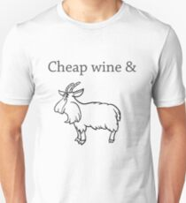 Cheap wine and a three-legged goat Unisex T-Shirt