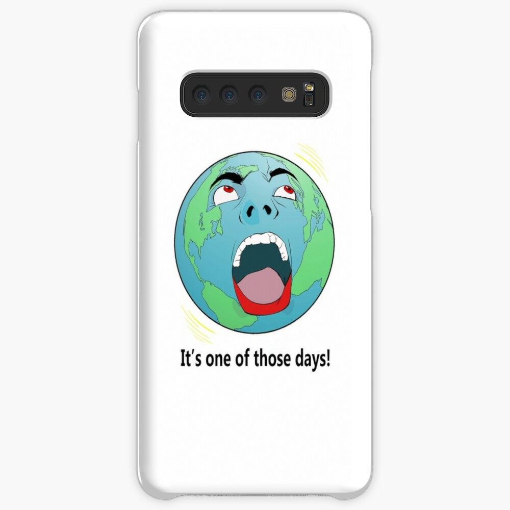 It's One of Those Days! Samsung Galaxy Snap Case