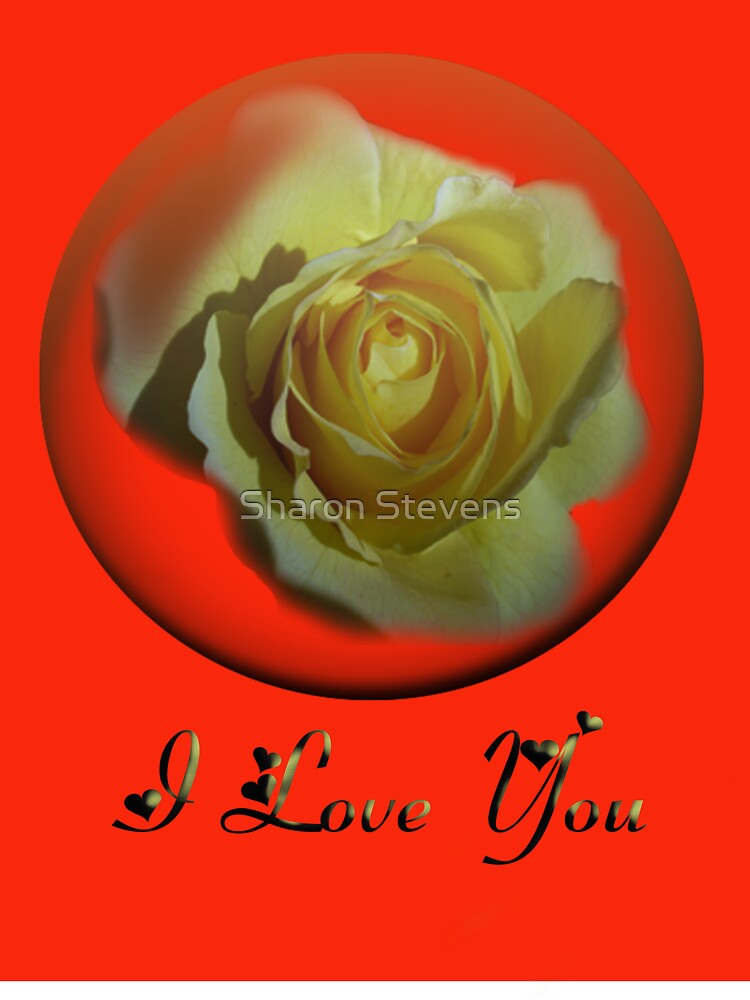 I Love You - Valentine Card by Sharon Stevens