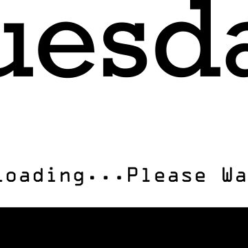 Tuesday Loading by no-doubt