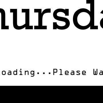 Thursday Loading by no-doubt