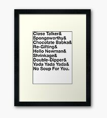 SEINFELD – JERRY SEINFELD CATCHPHRASES GEORGE COSTANZA Framed Print