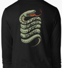 Live Fast, Die Young. Long Sleeve T-Shirt