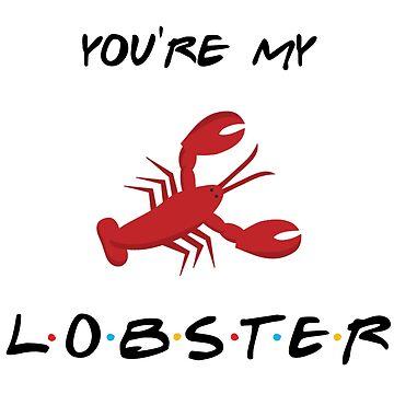 He's Her Lobster Friends Quote by magentasponge