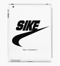 Sike You Thought. - Nike Parody iPad Case/Skin