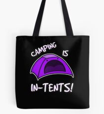 Camping is In-Tents T-Shirt Tote Bag