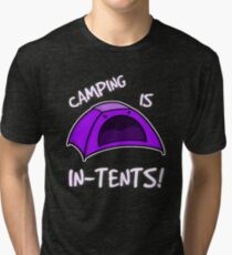 Camping is In-Tents T-Shirt Tri-blend T-Shirt