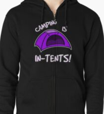 Camping is In-Tents T-Shirt Zipped Hoodie