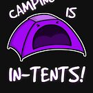Camping is In-Tents T-Shirt by perdita00