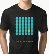 You're One of a Kind -02 Tri-blend T-Shirt