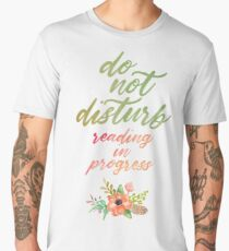 DO NOT DISTURB: READING IN PROGRESS Men's Premium T-Shirt