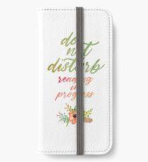 DO NOT DISTURB: READING IN PROGRESS iPhone Wallet/Case/Skin