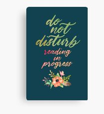 DO NOT DISTURB: READING IN PROGRESS Canvas Print