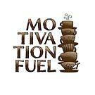 Motivation Fuel by JMMDesigns