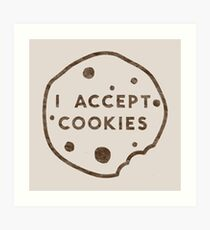 I Accept Cookies Art Print
