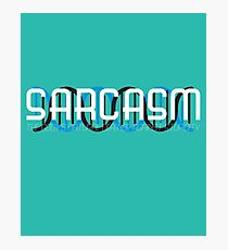 sarcasm 01 Photographic Print