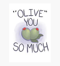 """""""Olive"""" You So Much! Photographic Print"""