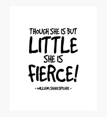 She is Fierce Quote - Shakespeare Photographic Print