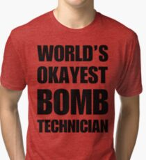 World's Okayest Bomb Technician Coffee Mug Tri-blend T-Shirt