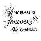 My heart is forever changed - large by Nathalie Himmelrich