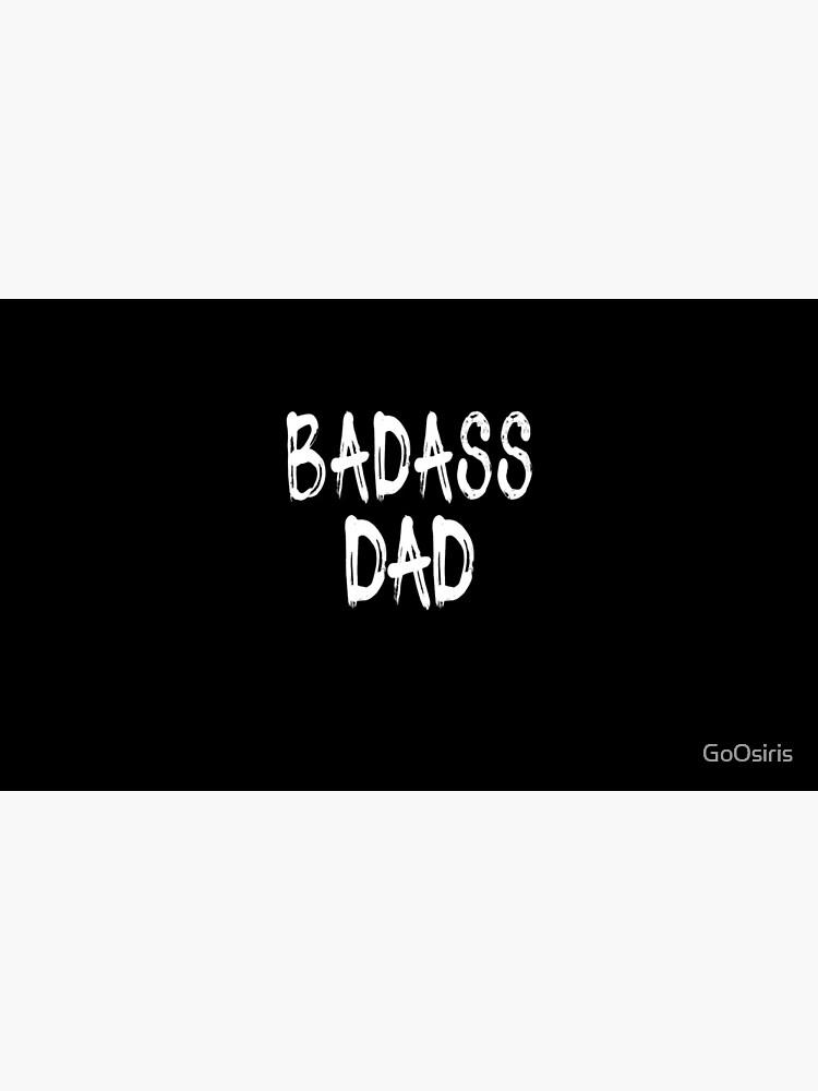 Badass Dad Funny Daddy Design de GoOsiris