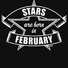 Stars are born in February (Birthday Present / Birthday Gift / White) by MrFaulbaum