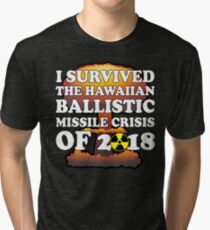 I Survived Ballistic Missile Day in Hawaii Shirt Tri-blend T-Shirt