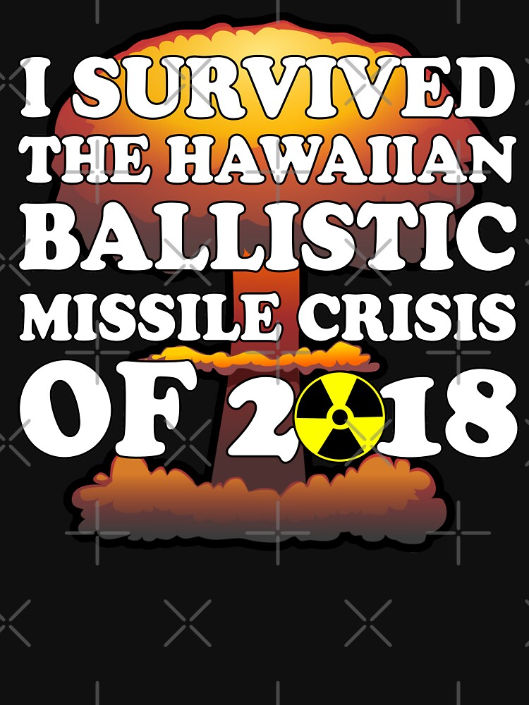 I Survived Ballistic Missile Day in Hawaii Shirt by IntrepiShirts