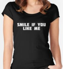 Smile If You Like Me | Happy Funny T-Shirt Women's Fitted Scoop T-Shirt