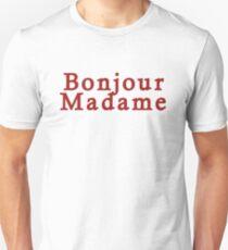 Bonjour Madame Unisex T-Shirt
