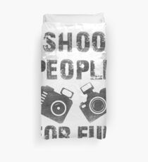 I shoot people for fun Duvet Cover